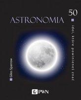 50 idei, które powinieneś znać Astronomia