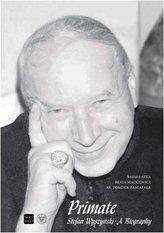 Primate Stefan Wyszyński. A Biography