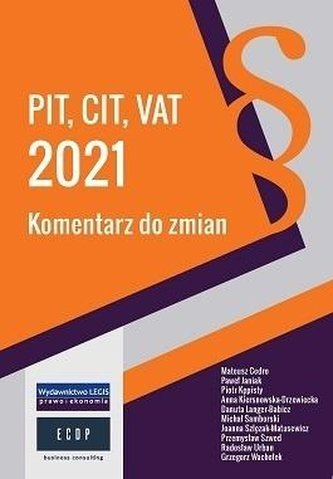 PIT, CIT, VAT 2021 komentarz do zmian