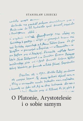 O Platonie, Arystotyelesie i o sobie samym