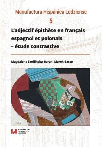 L'adjectif épithète en français, espagnol et polonais - étude contrastive