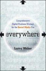 Everywhere: Comprehensive Digital Business Strategy for the Social Media Era