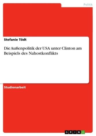 Die Außenpolitik der USA unter Clinton am Beispiels des Nahostkonflikts