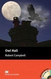 Macmillan readers. Owl Hall + CD