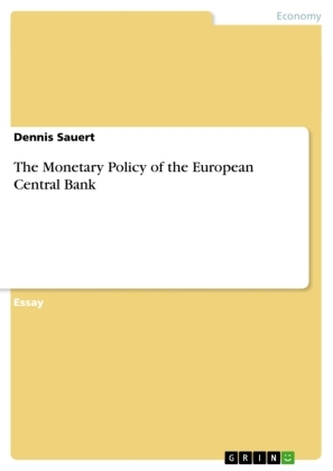 The Monetary Policy of the European Central Bank