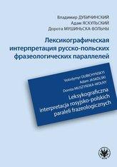 Leksykograficzna interpretacja rosyjsko-polskich paraleli frazeologicznych