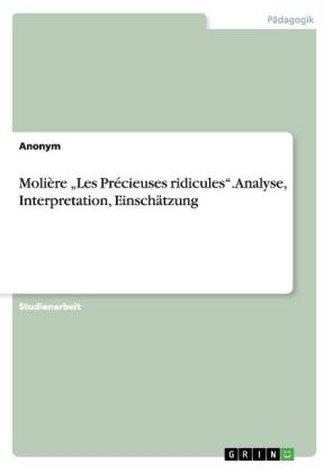 Molière  Les Précieuses ridicules  - Analyse, Interpretation, Einschätzung
