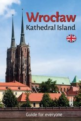 Wrocław. Kathedral Island. Guide for everyone