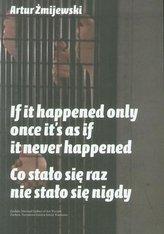 Co się stało raz nie stało się nigdy