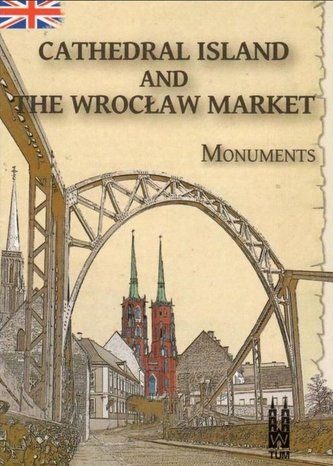 Cathedral Island and The Wrocław Market, monuments
