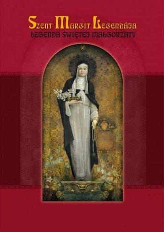 Szent Margit Legendaja. Legenda świętej Małgorzaty