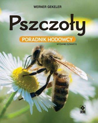 Pszczoły. Poradnik hodowcy w.4
