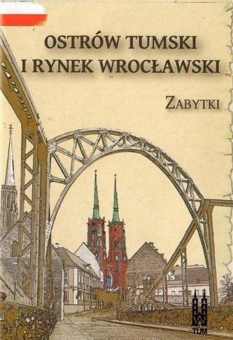 Ostrów Tumski i Rynek wrocławski. Zabytki