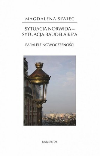 Sytuacja Norwida sytuacja Baudelaire\'a. Paralele