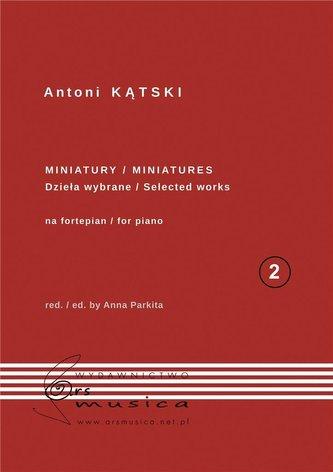 Antoni Kątski Miniatury na fortepian T.2