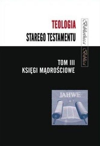 Teologia Starego Testamentu T.3