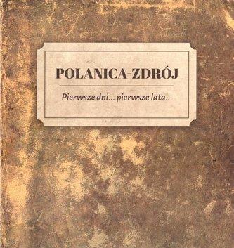 Polanica-Zdrój Pierwsze dni... pierwsze lata...