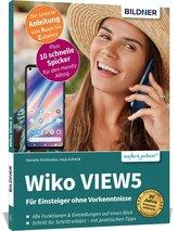 Wiko VIEW5 / VIEW5 Plus - Für Einsteiger ohne Vorkenntnisse