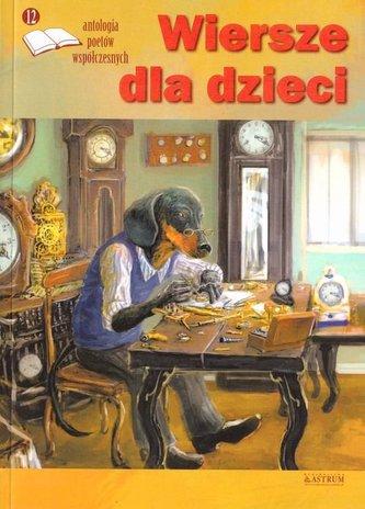 Wiersze dla dzieci 12 Antologia poetów...
