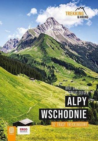 Alpy Wschodnie. 32 wielodniowe trasy trekkingowe