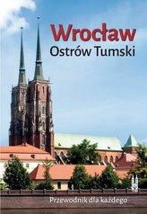 Wrocław. Ostrów Tumski. Przewodnik dla... w.2016