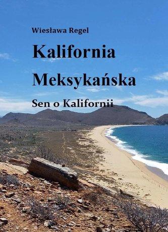 Kalifornia Meksykańska. Sen o Kalifornii