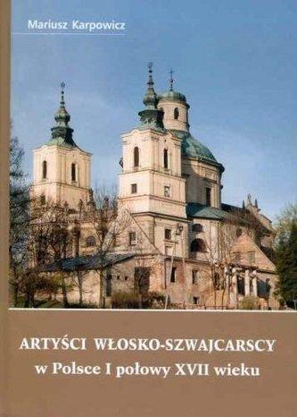 Artyści włosko-szwajcarscy w Polsce I połowy XVII