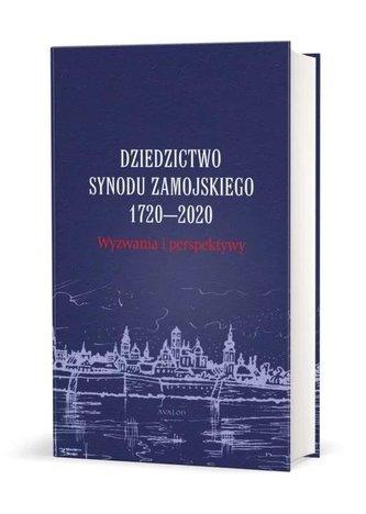 Dziedzictwo Synodu Zamojskiego 1720-2020...