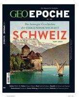 GEO Epoche 108/2020 - Schweiz