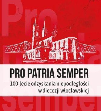 Pro Patria semper. 100-lecie odzyskania...