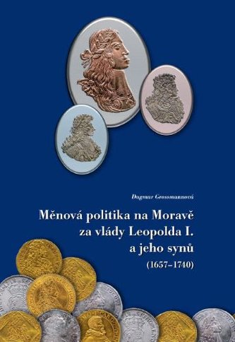 Měnová politika na Moravě za vlády Leopolda I. a jeho synů (1657-1740)