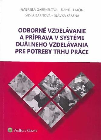 Odborné vzdelávanie a príprava v systéme duálneho vzdelávania pre potreby trhu práce