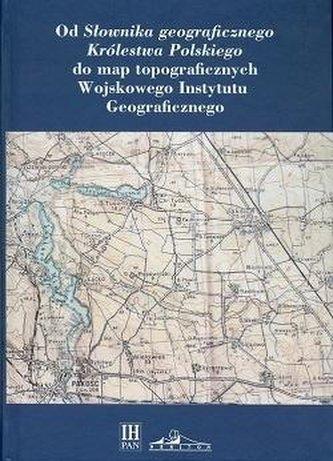 """Od \""""Słownika geograficznego Królestwa Polskiego\"""".."""
