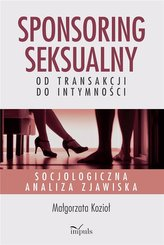 Sponsoring seksualny od transakcji do intymności