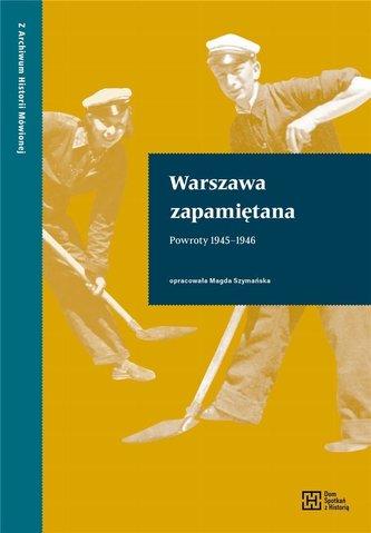 Warszawa zapamiętana. Powroty 19451946