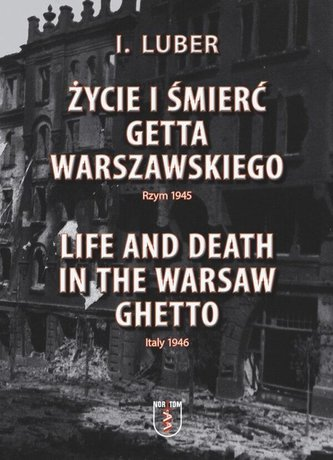 Życie i śmierć Getta Warszawskiego