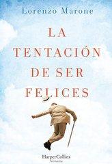 La Tentación de Ser Felices (the Temptation to Be Happy - Spanish Edition)