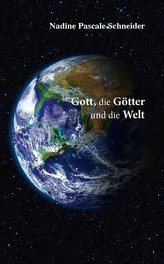Gott, die Götter und die Welt