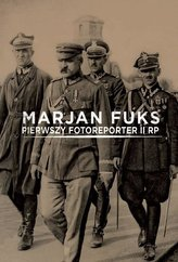 Marjan Fuks - pierwszy fotoreporter II RP