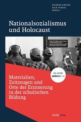 Nationalsozialismus und Holocaust - Materialien, Zeitzeugen und Orte der Erinnerung in der schulischen Bildung