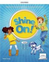 Shine On!2 Podręcznik z cyfrowym odzwierciedleniem