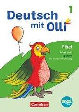 Deutsch mit Olli Erstlesen 1. Schuljahr. Arbeitsheft Start in Grundschrift