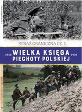 Wielka Księga Piechoty Polskiej T.60 Straż.. cz.1