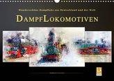 Dampflokomotiven - wunderschöne Dampfloks aus Deutschland und der Welt (Wandkalender 2022 DIN A3 quer)