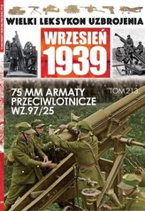 Wielki leksykon uzbrojenia T.213 75 mm armaty...