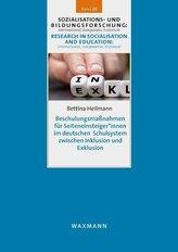 Beschulungsmaßnahmen für Seiteneinsteiger*innen im deutschen Schulsystem zwischen Inklusion und Exklusion