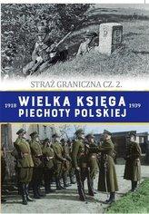 Wielka Księga Piechoty Polskiej T.62 Straż.. cz.2