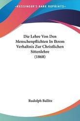 Die Lehre Von Den Menschenpflichten In Ihrem Verhaltnis Zur Christlichen Sittenlehre (1868)