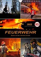 Feuerwehr - Warten auf den nächsten Einsatz (Wandkalender 2022 DIN A4 hoch)