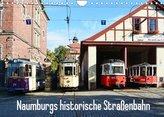 Naumburgs historische Straßenbahn (Wandkalender 2022 DIN A4 quer)